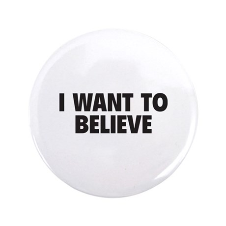 """I Want To Believe 3.5"""" Button (100 pack)"""