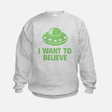 I Want To Believe Sweatshirt