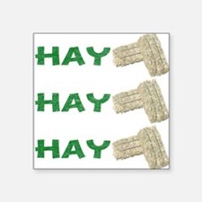 Hay Hay Hay Square Sticker