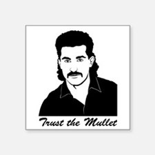Trust My Mullet Square Sticker