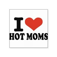 I Love Hot Moms Square Sticker