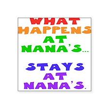 What happens at Nana's... Square Sticker
