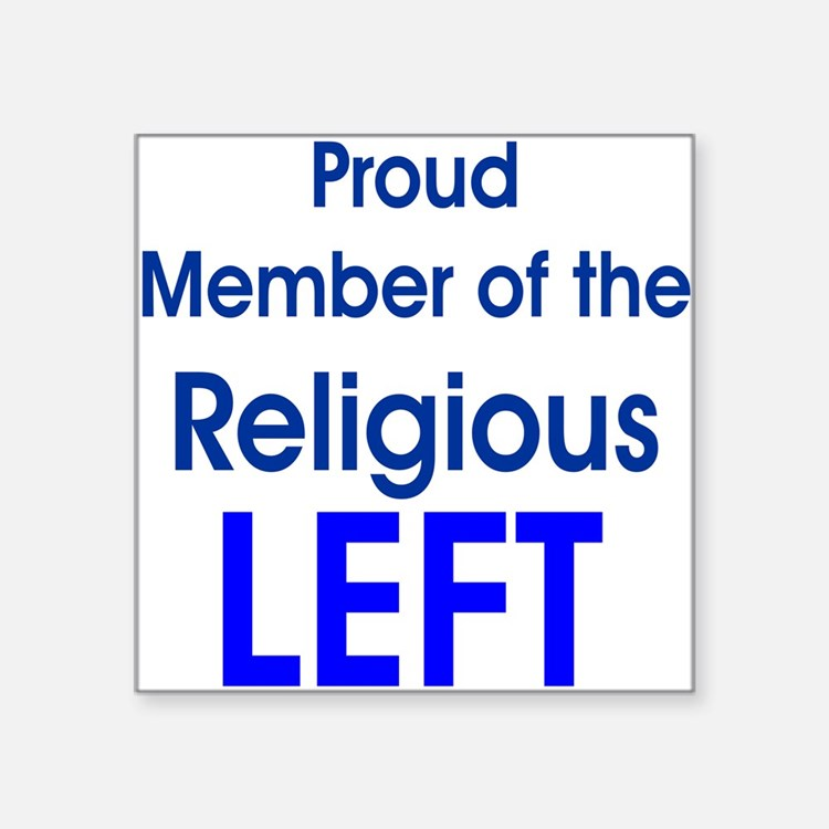 Proud Member of Religious LEFT Square Sticker