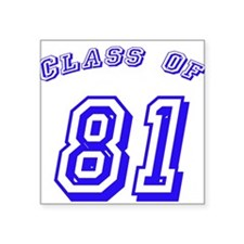 Class Of 81 Square Sticker