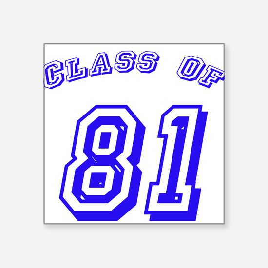 Class Of 81 Square Sticker