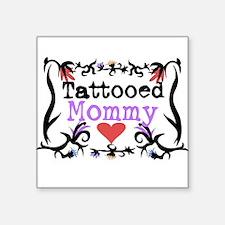 Tattooed mommy Square Sticker