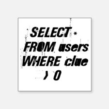 SELECT * FROM users WHERE clu Square Sticker