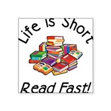Life is Short Square Sticker