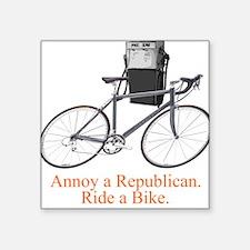 Annoy a Republican. Ride A Bi Creeper Square Stick