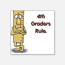 4th Graders Rule Square Sticker