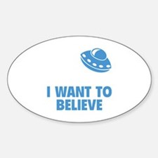 I Want To Believe Sticker (Oval)