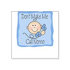 Don't Make Me Call Nonno Boy Baby/Bib Square Stick