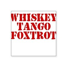 Whiskey Tango Foxtrot Square Sticker