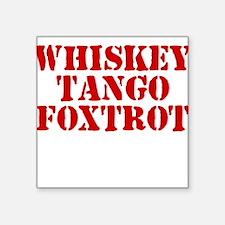 Whiskey Tango Foxtrot Square Sticker