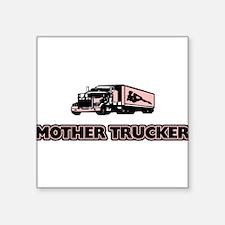 mother trucker Square Sticker