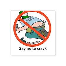 SAY NO TO CRACK Square Sticker