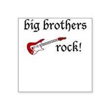 Big brothers rock Square Sticker