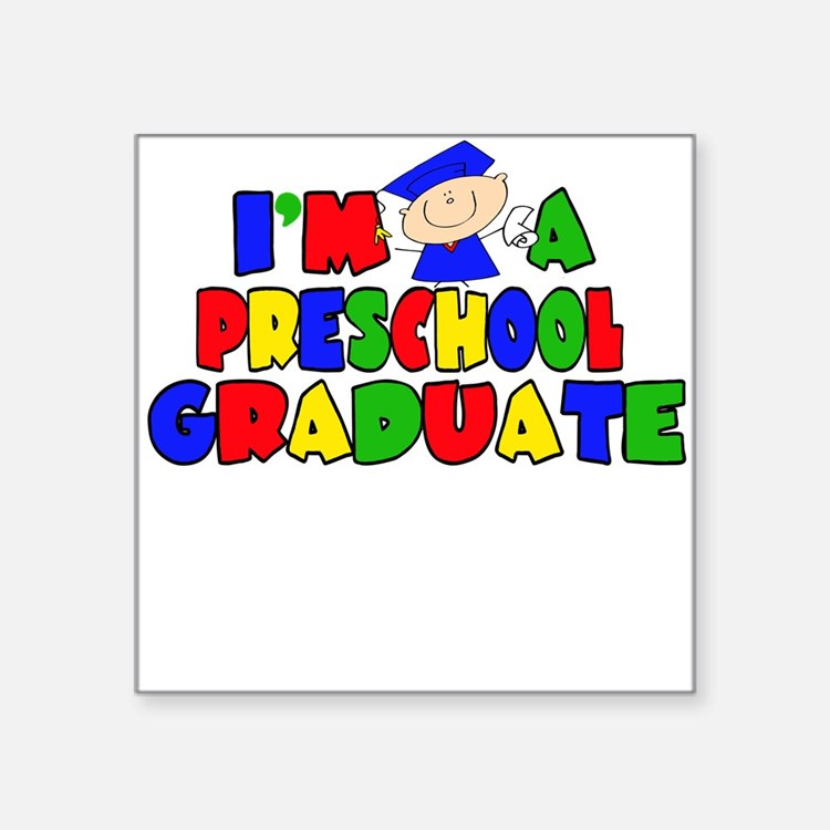 I'm A Pre-School Graduate Square Sticker