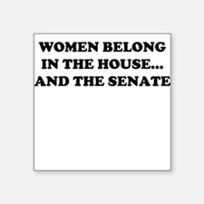 Women Belong in the House Square Sticker