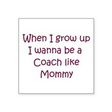 I Wanna Be A Coach Square Sticker