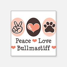 Peace Love Bullmastiff Square Sticker