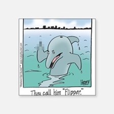 """They Call Him Flipper"" Square Sticker"