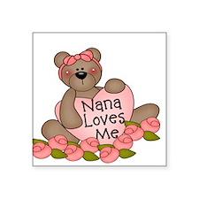 Nana Loves Me CUTE Bear Square Sticker