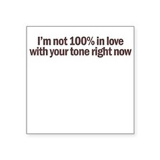 I'm Not in Love With Your Ton Square Sticker