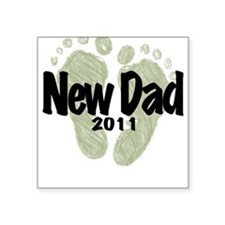 New Dad 2011 (Unisex) Square Sticker