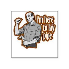 Lay Pipe Square Sticker