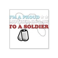 Proud MIL to a Soldier Square Sticker
