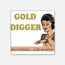 Gold Digger Square Sticker