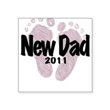 New Dad 2011 (Girl) Square Sticker