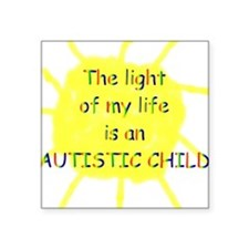 """The light of my life..."" Square Sticker"