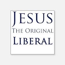 Jesus The Original Liberal - Square Sticker