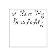I Love My Grandaddy/Girl Square Sticker