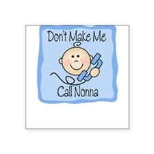 Don't Make Me Call Nonna Boy Baby/Toddler Square S