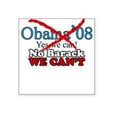 No We Can't Square Sticker