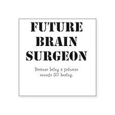 Future Brain Surgeon Square Sticker