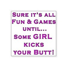 Girls Kick Butt Square Sticker