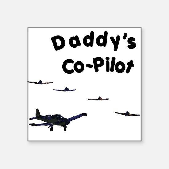 Daddy's Co-Pilot Square Sticker
