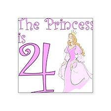 The Princess is 4 Birthday Girl Square Sticker