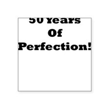 50 Years Of Perfection! Womens Square Sticker - Pi