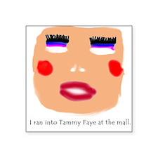 Tammy Faye Square Sticker