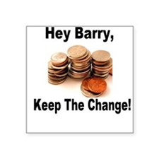 Keep The Change Square Sticker