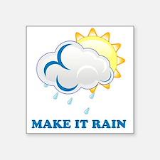 Make it rain Square Sticker