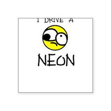 I Drive A Neon Square Sticker