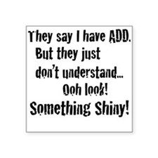 ADD / ADHD Shiny - Square Sticker