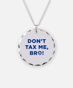 Don't Tax Me Bro Necklace