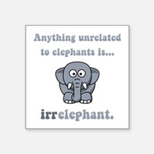 Irrelephant Square Sticker